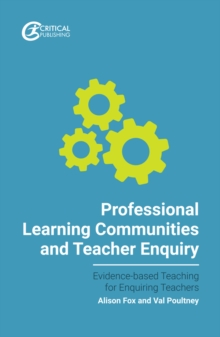 Professional Learning Communities and Teacher Enquiry - Poultney, Val