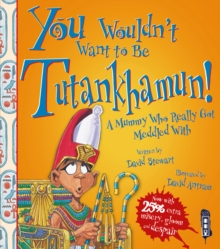 Image for You wouldn't want to be Tutankhamun!  : a mummy who really got meddled with