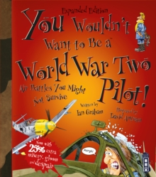 Image for You wouldn't want to be a World War Two pilot!  : air battles you might not survive