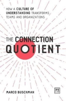 Image for The Connection Quotient : How a Culture of Understanding Transforms Teams and Organizations