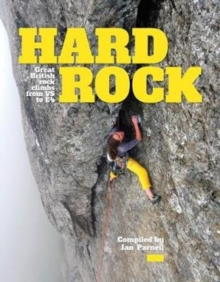 Image for Hard rock  : great British rock climbs from VS to E4