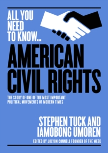Image for The American civil rights movement  : the story of one of the most important political movements of modern times