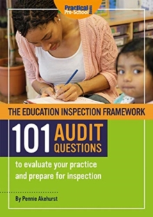 Image for The Education Inspection Framework 101 AUDIT QUESTIONS to evaluate your practice and prepare for inspection