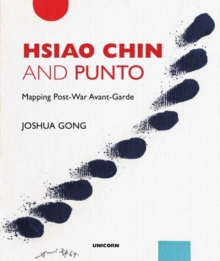 Image for Hsiao Chin and Punto: Mapping Post-War Avant-Garde