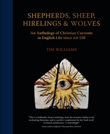 Image for Shepherds, sheep, hirelings and wolves  : an anthology of Christian currents in English life since 550 AD