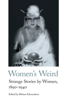 Image for Women's Weird  : strange stories by women, 1890-1940