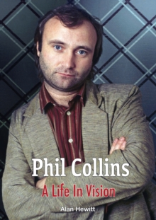 Phil Collins A Life In Vision