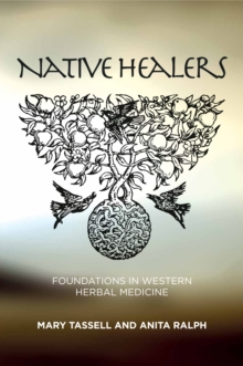 Image for Native Healers : Foundations in Western Herbal Medicine