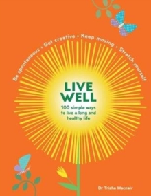 Image for Live well  : 100 simple ways to live a long and healthy life