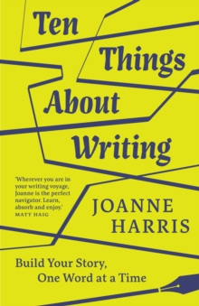 Image for Ten things about writing  : build your story, one word at a time