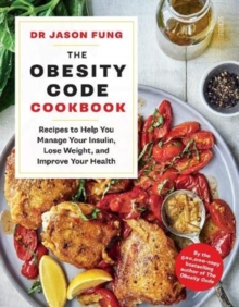 Image for The obesity code cookbook  : recipes to help you manage your insulin, lose weight, and improve your health