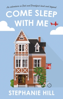 Image for Come sleep with me  : an adventure in bed and breakfast land and beyond