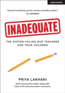 Image for Inadequate : The system failing our teachers and your children