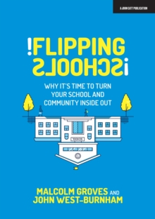 Image for Flipping schools  : why it's time to turn your school and community inside out