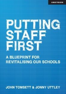 Image for Putting Staff First : A blueprint for a revitalised profession