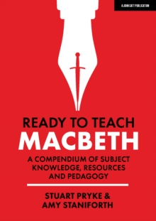Image for Ready to Teach: Macbeth : The What, How and Why for English teachers