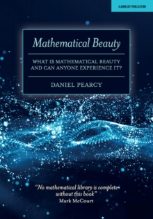 Image for Mathematical Beauty : What Is Mathematical Beauty And Can Anyone Experience It?