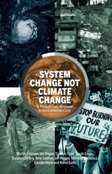 Image for System change not climate change  : a revolutionary response to environmental crisis
