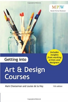 Getting into art & design courses - Cheeseman, Mark
