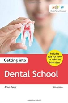 Getting into dental school - Cross, Adam