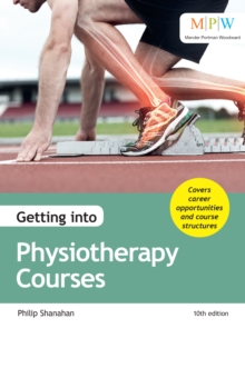 Getting into physiotherapy courses - Shanahan, Philip