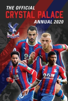 The Official Crystal Palace Annual 2020 -