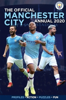 The Official Manchester City FC Annual 2020 - Grange Communications Ltd