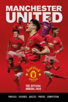 The Official Manchester United Annual 2020 - Grange Communications Ltd