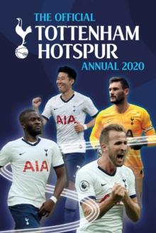 The Official Tottenham Hotspur Annual 2020 - Grange Communications Ltd