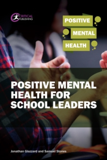 Positive Mental Health for School Leaders - Stones, Samuel