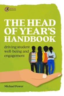 The Head of Year's Handbook: Driving Student Well-being and Engagement - Power, Michael