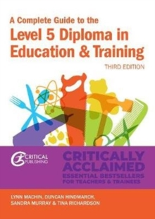 A complete guide to the Level 5 Diploma in Education and Training - Machin, Lynn