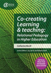 Co-creating learning and teaching  : towards relational pedagogy in higher education - Bovill, Catherine