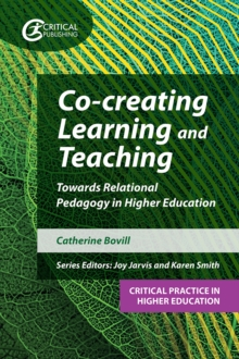 Co-creating Learning and Teaching: Towards relational pedagogy in higher education - Bovill, Catherine