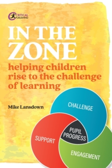 In the zone  : helping children rise to the challenge of learning - Lansdown, Mike