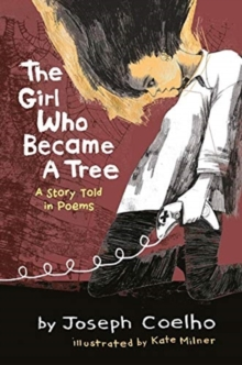 Image for The girl who became a tree  : a story told in poems