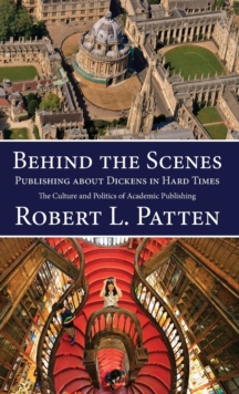 Image for Behind the scenes  : publishing about Dickens in hard times