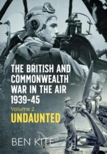 Image for The British Commonwealth's War in the Air 1939-45 : Volume 2 - Undaunted