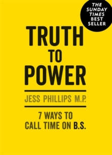Image for Truth to power  : 7 ways to call time on B.S.