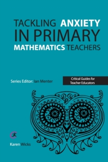 Tackling anxiety in primary mathematics teachers - Wicks, Karen