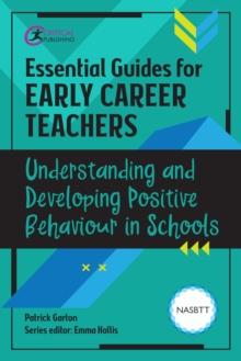 Understanding and Developing Positive Behaviour in Schools - Garton, Patrick