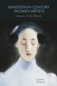 Image for Nineteenth-century women artists  : sisters of the brush