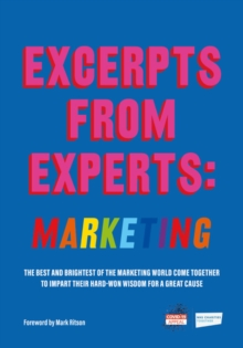 Image for Excerpts from Experts: Marketing : The best and brightest of the marketing world come together to impart their hard-won wisdom for a great cause