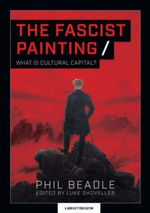 Image for The fascist painting  : what is cultural capital?