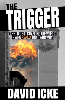 Image for The Trigger : The Lie That Changed the World