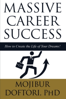 Image for Massive Career Success : How to Create the Life of Your Dreams!