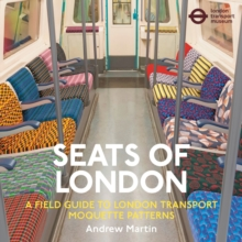 Image for Seats of London  : a field guide to London Transport moquette patterns