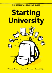Image for Starting university  : what to expect, how to prepare, go and enjoy