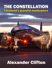 Image for The Constellation : Lockheed's graceful masterpiece