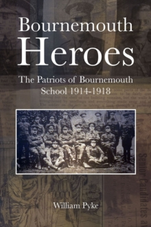 Image for Bournemouth Heroes : The Patriots of Bournemouth School 1914-1918